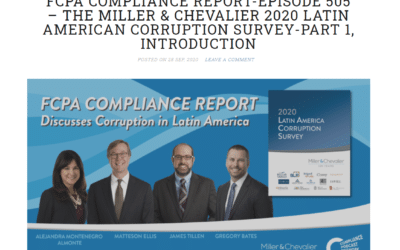 FCPA COMPLIANCE REPORT-EPISODE 505 - The Miller & Chevalier 2020 latin american corruption survey - part 1, introduction