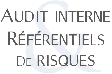 Audit Interne : Référenciels de Risques
