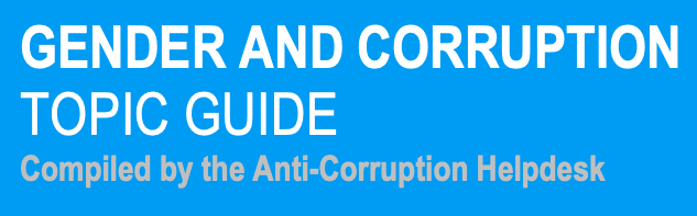 TRANSPARENCY INTERNATIONAL : TOPIC GUIDE ON GENDER AND CORRUPTION