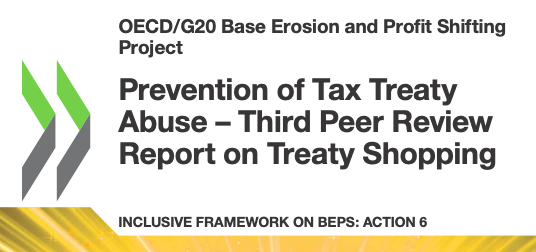 Prevention of Tax Treaty Abuse – Third Peer Review Report on Treaty Shopping Inclusive Framework on BEPS: Action 6
