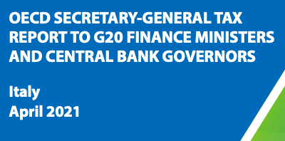 OECD Secretary-General Tax Report to G20 Finance Ministers and Central Bank Governors (Italy, April 2021)