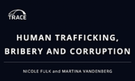 Human Trafficking Bribery and Corruption A TRACE WHITE PAPER